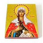 Мученица Татиана Римская, икона на доске 8*10 см - Иконы