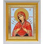 Икона Божией Матери «Семистрельная», белый киот 19*22 см - Иконы