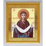 Покров Пресвятой Богородицы, в белом киоте 19*22 см - Иконы